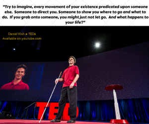 Daniel Kish TED Talk Quote